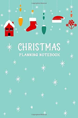 Christmas Planning Notebook: Christmas Holiday Organizer - Undated Weekly Planner, To-Do Lists, Holiday Shopping Budget and Tracker, Gift Checklist, ... (Holiday Planners and Organizers, Band 14)
