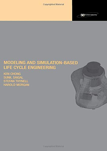 Modeling and Simulation Based Life-Cycle Engineering (Spon's Structural Engineering Mechanics and Design)