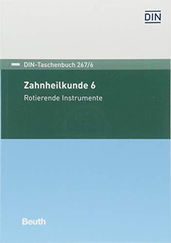 Zahnheilkunde 6: Rotierende Instrumente (DIN-Taschenbuch)