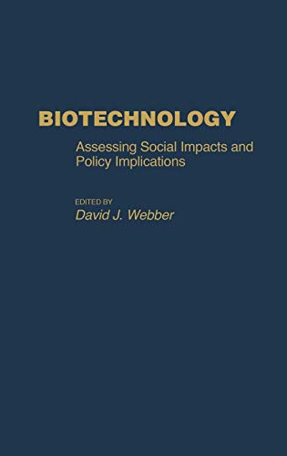 Biotechnology: Assessing Social Impacts and Policy Implications (Contributions in Political Science)