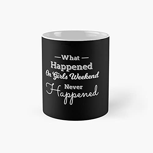 What Happened On Girls Weekend Never Happened Shirt Trip Shirts Funny Vacation for Women Tank Top Custom Mexico Classic Mug