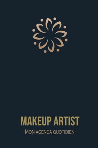 Makeup Artist Mon agenda quotidien: Organisateur d'horaire pour maquilleur, mise en page hebdomadaire montrant le suivi de la routine ... les amateurs de maquillage/120 pages/6x9 po