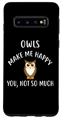 Galaxy S10 OWLS Make Me Happy, You Not So Much Phone Case OWL Case