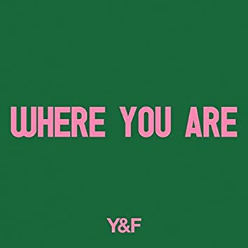 Where You Are (Single)