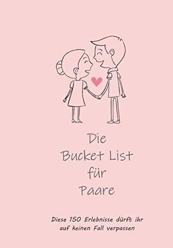 Die Bucket List für Paare: Diese 150 Erlebnisse dürft ihr auf keinen Fall verpassen