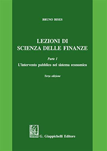 Lezioni di scienza delle finanze. L intervento pubblico nel sistema economico (Vol. 1)