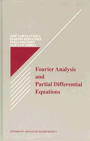 Fourier Analysis and Partial Differential Equations: Proceedings of the Conference Held at Miraflores De La Sierra, Madrid, Spain (Studies in Advanced Mathematics)