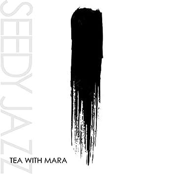 Tea with Mara