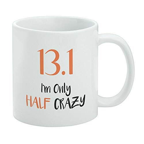 Divertida taza de café, 13.1 Half Marathon Half Crazy Running Runner taza blanca, taza de té, taza de café, taza de café de 325 ml, regalo para mujeres y hombres
