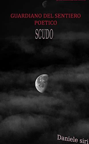 Guardiano del Sentiero poetico: Scudo (Italian Edition)