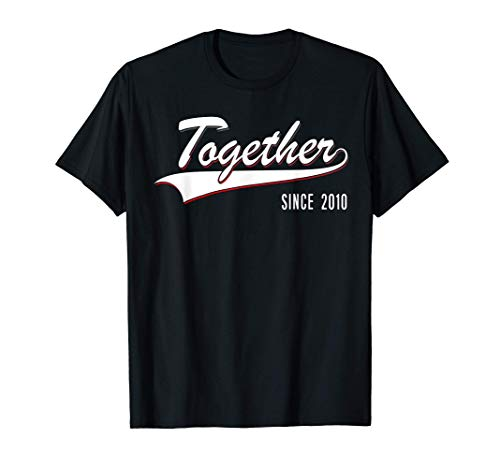 10th Wedding Anniversary Couple Gift Together since 2010 T-Shirt