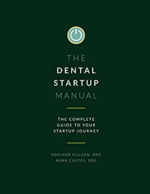 Dental Startup Manual: Complete Guide to Your Startup Journey (Dental Manuals from Dental Success Network)