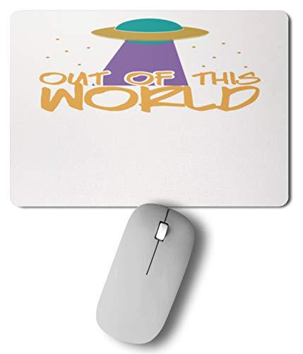 Out Of This World - Nicht Von Dieser Welt - Außerirdisch, Erde, Ufo, Alien, Aliens, Planet - Mousepad -27cm x 19cm-Bunt