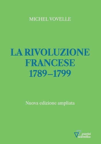 La rivoluzione francese 1789-1799