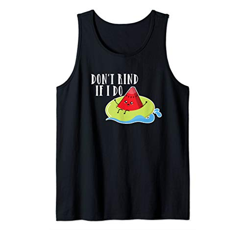 Don't Rind If I Do | Funny Kawaii Watermelon Pun Tank Top
