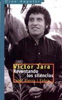 Víctor Jara: Reventando los silencios: 183 par Jordi Sierra i Fabra