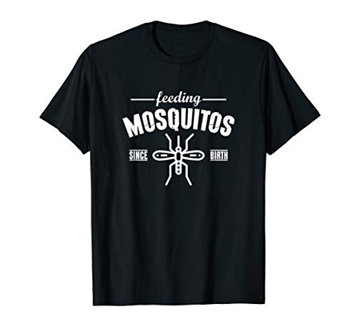 Feeding Mosquitos Since Birth Lustiges Mücken Mückenstiche T-Shirt