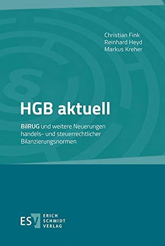 HGB aktuell: BilRUG und weitere Neuerungen handels- und steuerrechtlicher Bilanzierungsnormen (German Edition)