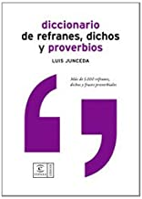 Diccionario de refranes, dichos y proverbios (DICCIONARIOS LEXICOS)