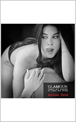GLAMOUR: Lights and shadows in black and white. (Portrait Collection Book 3) (English Edition)