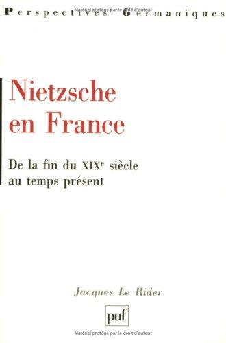 Nietzsche en France de la fin du XIXe siècle au temps présent
