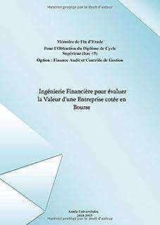 Ingénierie Financière pour évaluer la Valeur d'une Entreprise cotée en Bourse: Option : Finance Audit et Contrôle de Gestion