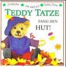 Teddy Tatze, fang den Hut!