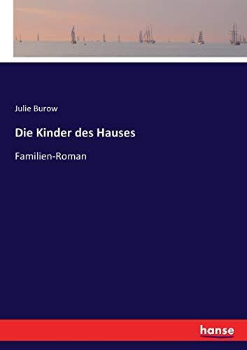 Die Kinder des Hauses: Familien-Roman