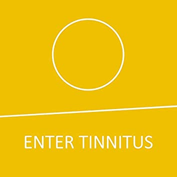 ENTER TINNITUS