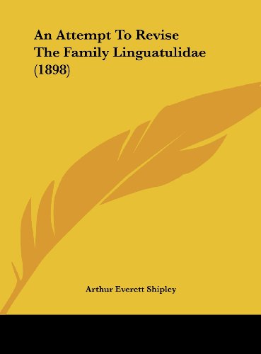 An Attempt to Revise the Family Linguatulidae (1898)