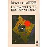 Le Cantique des quantiques - Le monde existe-t-il ? - Le Livre de Poche Editions la decouverte - 21/10/1987