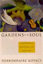 Gardens of the Soul: Cultivating a Devotional Life With God