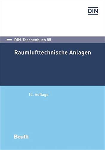 Raumlufttechnische Anlagen (DIN-Taschenbuch)