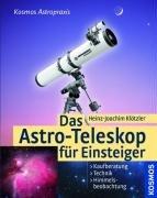Das Astro-Teleskop für Einsteiger: Kaufberatung, Technik, Himmelsbeobachtung