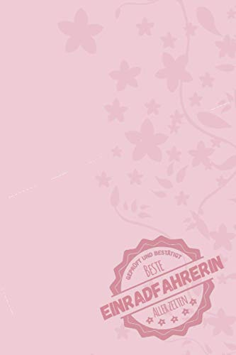 Geprüft und Bestätigt beste Einradfahrerin aller Zeiten: Notizbuch inkl. To Do Liste | Das perfekte Geschenk für Frauen, die Einrad fahren | Geschenkidee | Geschenke | Geschenk
