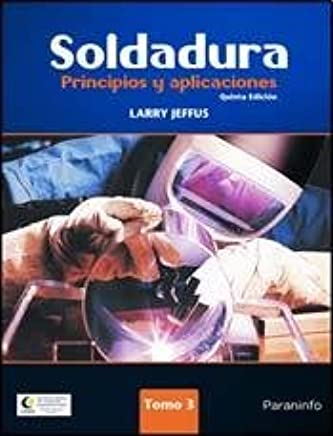 Soldadura / Welding: Principios y aplicaciones / Principles and applications (Spanish Edition)