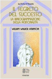 Il segreto del successo: riprogrammazione della personalità