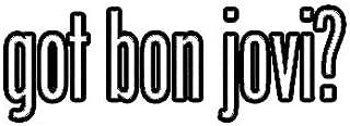 EW Designs Got Bon Jovi Sticker Decal Bumper Sticker Vinyl Sticker Car Truck Decal 5