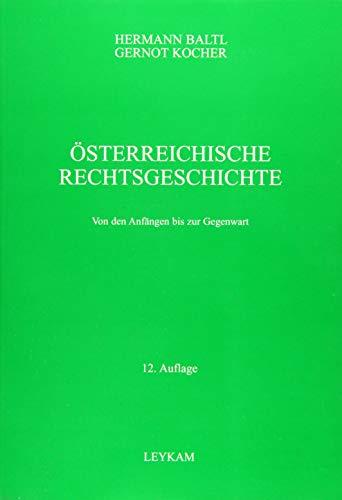 Österreichische Rechtsgeschichte: Von den Anfängen bis zur Gegenwart