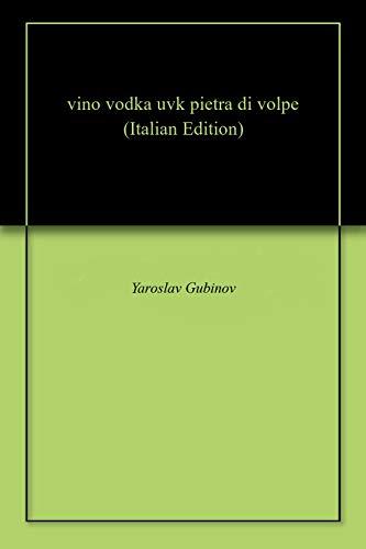 vino vodka uvk pietra di volpe
