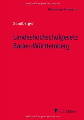 Landeshochschulgesetz Baden-Württemberg: Kommentar zum Gesetz über die Hochschulen in BW (Landeshochschulgesetz - LHG), zum Universitätsklinika-Gesetz ... Karlsruher Inst. f. Technologie (KIT-Gesetz)