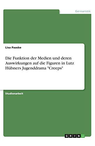 Die Funktion der Medien und deren Auswirkungen auf die Figuren in Lutz Hübners Jugenddrama