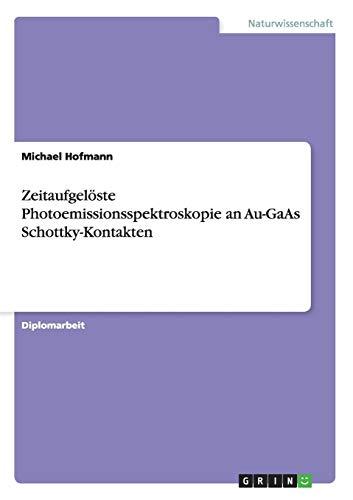 Zeitaufgelöste Photoemissionsspektroskopie an Au-GaAs Schottky-Kontakten