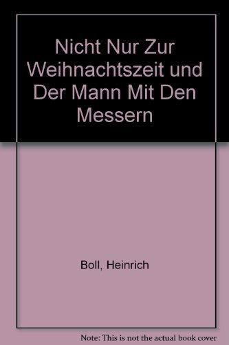 Nicht Nur Zur Weihnachtszeit und Der Mann Mit Den Messern (German Edition)