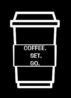 Coffee. Set. Go. NOK Decal Vinyl Sticker  Cars Trucks Vans Walls Laptop White 5.5 x 3.25 in NOK529