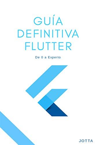 Flutter: Guía definitiva
