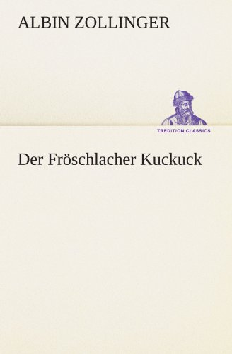 Der Fröschlacher Kuckuck (TREDITION CLASSICS)