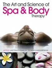 The Art And Science Of Spa And Body Therapy Foulston Jane Amazon Sg Books