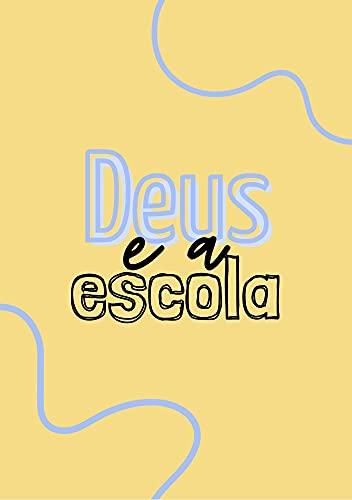 Deus e a escola (Portuguese Edition)