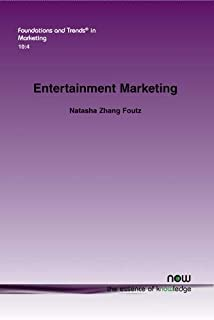 Entertainment Marketing (Foundations and Trends(r) in Marketing)